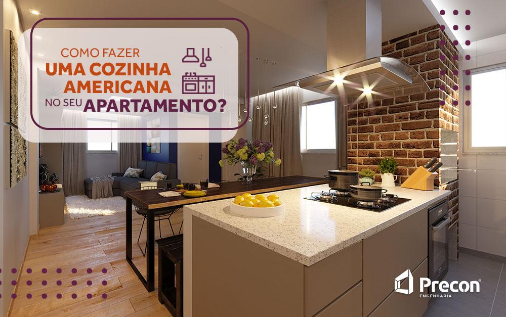 Como fazer uma cozinha americana no seu apartamento?