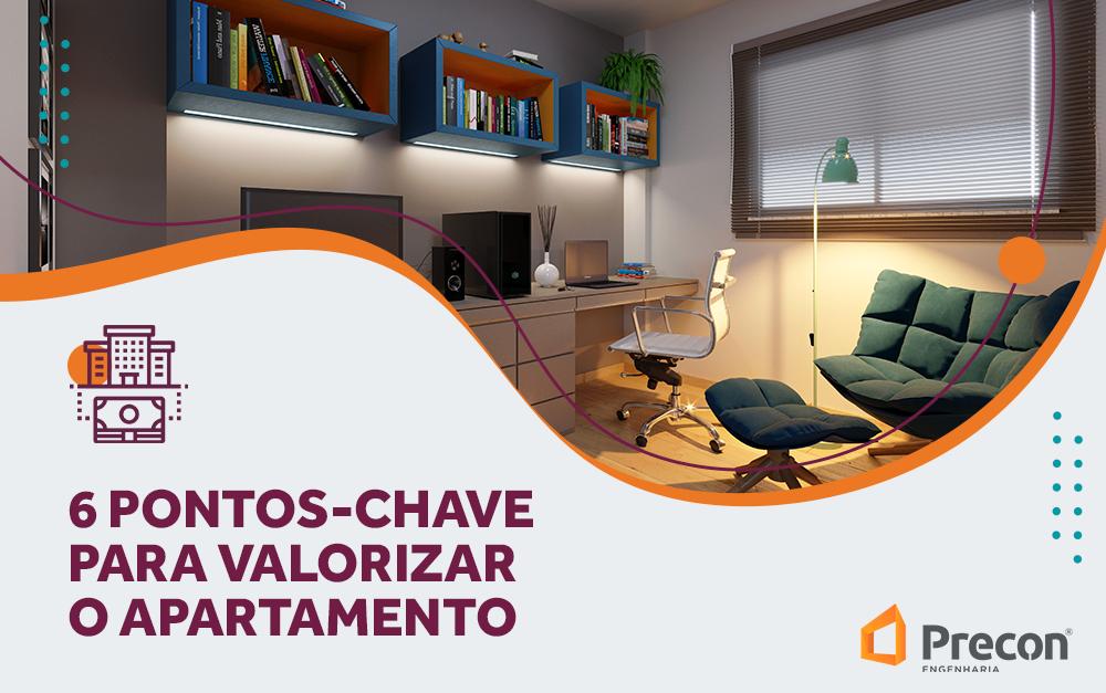 6 pontos chave para valorizar o apartamento