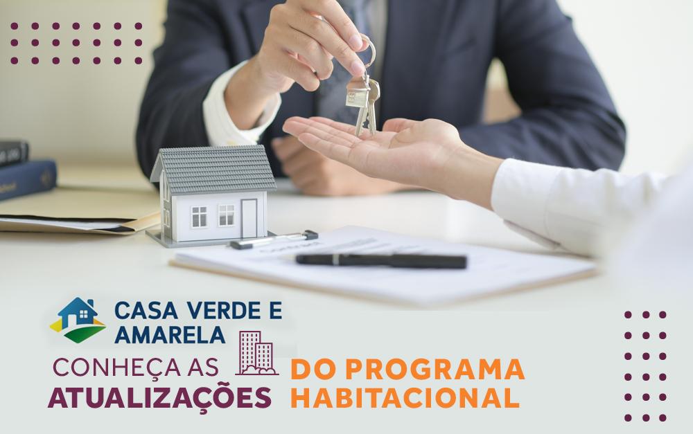 Casa Verde e Amarela: Conheça as atualizações do programa habitacional