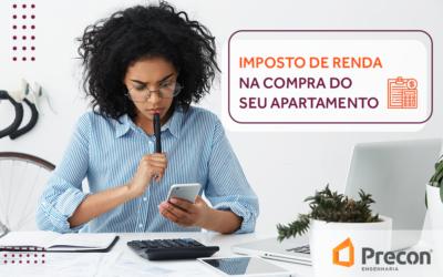 Imposto de renda na compra do seu apartamento